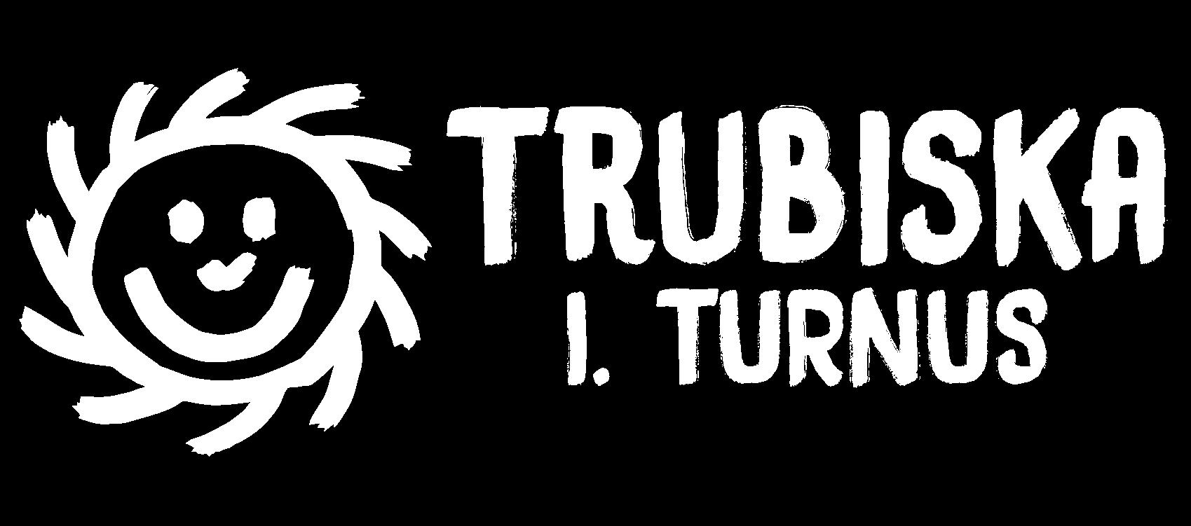 Trubiska I. turnus